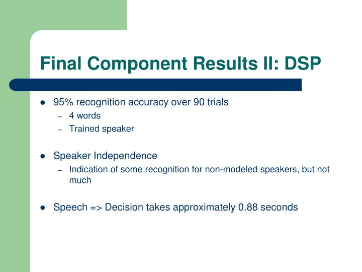 Final Component Results II: DSP