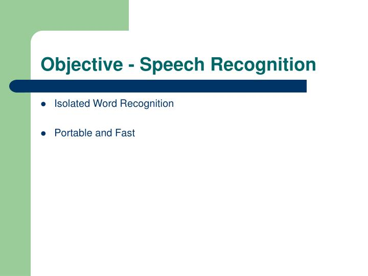 Objective - Speech Recognition