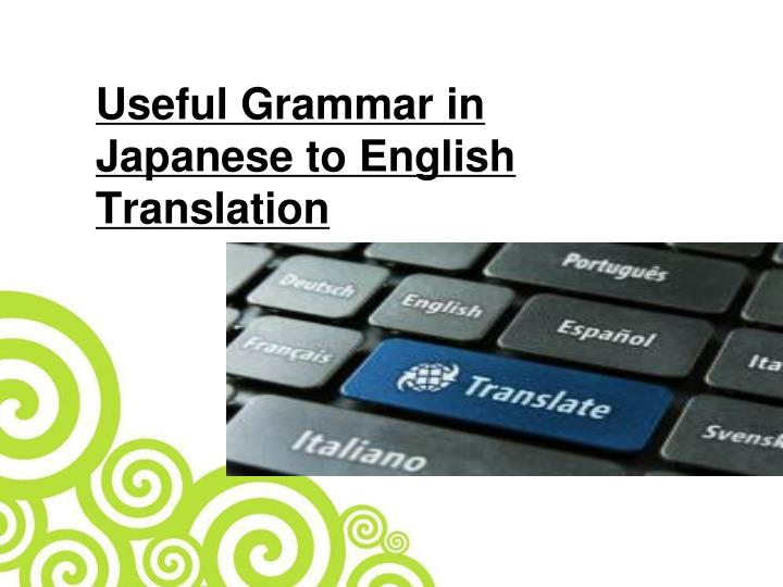 Useful Grammar in Japanese to English Translation