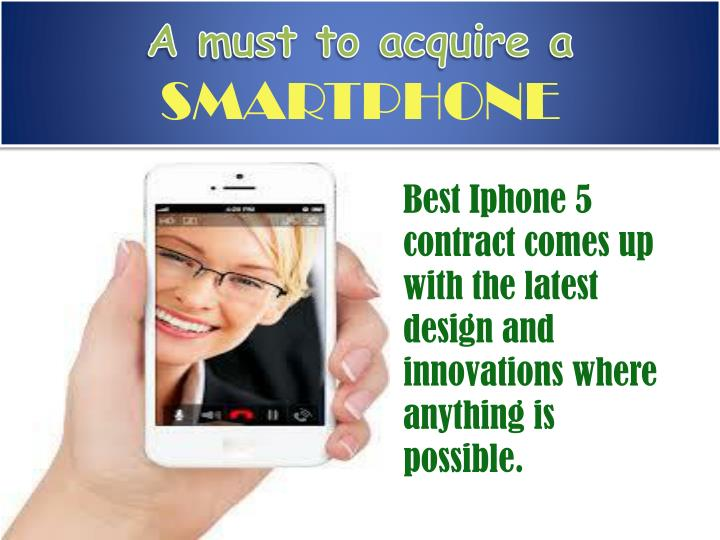 A must to acquire a smartphone