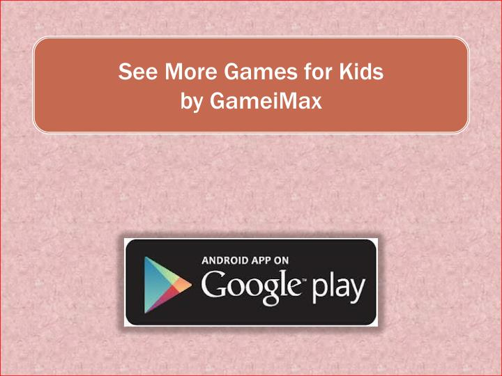 See More Games for Kids