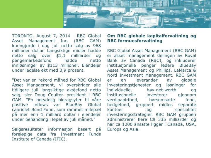 TORONTO, August 7, 2014 - RBC Global Asset Management Inc. (RBC GAM) kunngjorde i dag juli netto sal...
