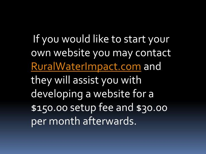 If you would like to start your own website you may contact