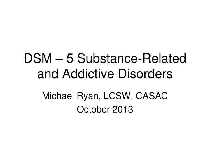 Dsm 5 substance related and addictive disorders