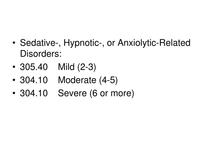 Sedative-, Hypnotic-, or Anxiolytic-Related Disorders: