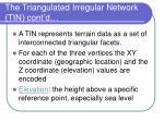 the triangulated irregular network tin cont d