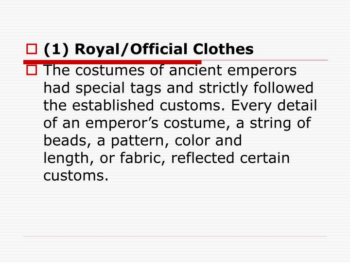 (1) Royal/Official Clothes