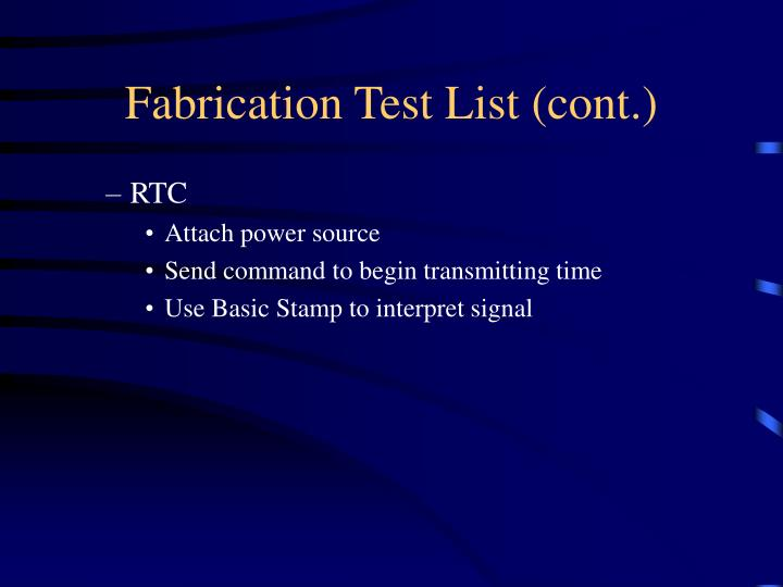 Fabrication Test List (cont.)