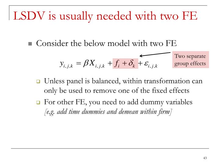 LSDV is usually needed with two FE