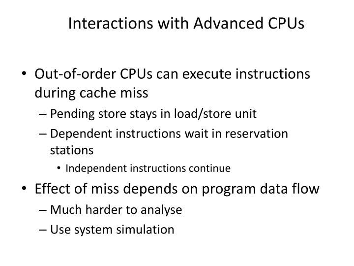 Out-of-order CPUs can execute instructions during cache miss