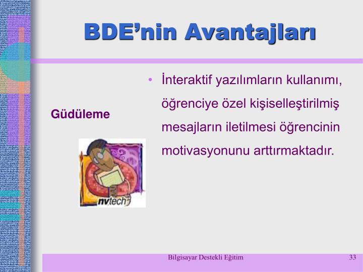 BDE'nin Avantajları