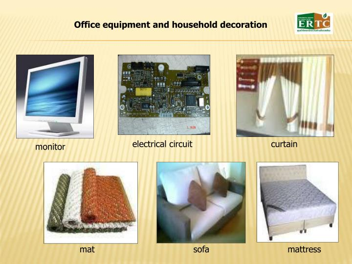 Office equipment and household decoration
