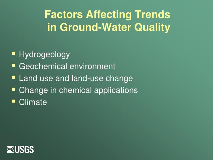 Factors affecting trends in ground water quality