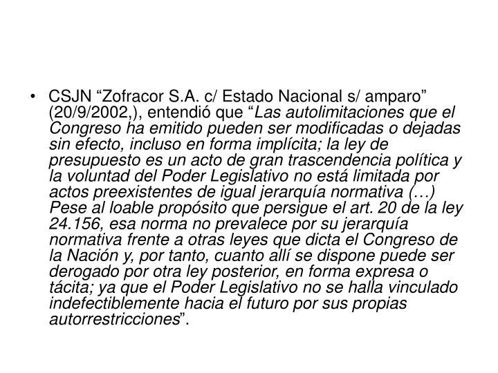 """CSJN """"Zofracor S.A. c/ Estado Nacional s/ amparo"""" (20/9/2002,), entendió que """""""