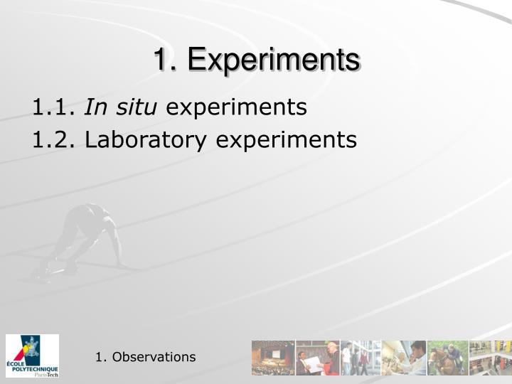 1. Experiments