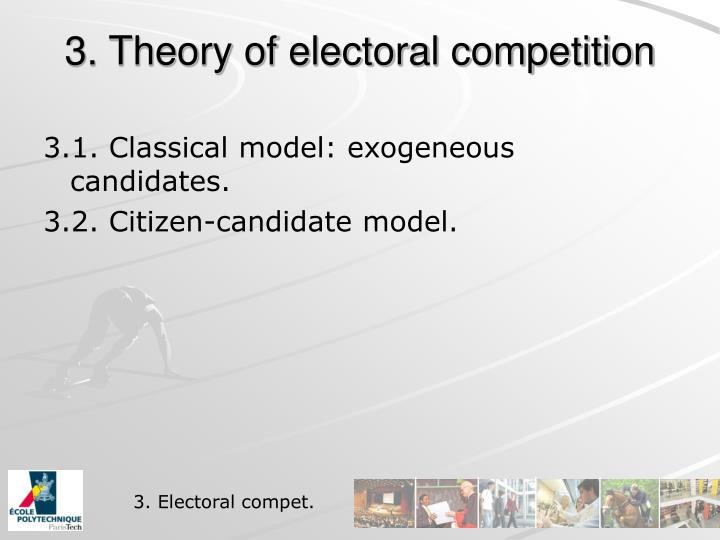 3. Theory of electoral competition