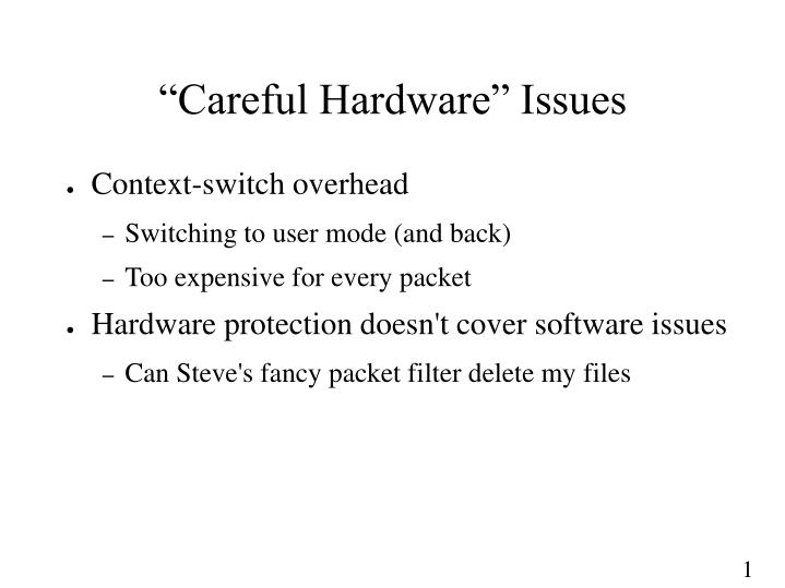 """Careful Hardware"" Issues"