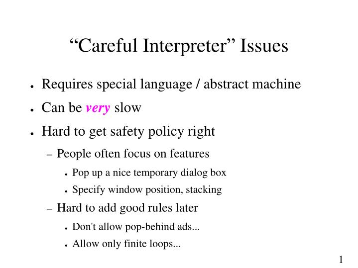 """Careful Interpreter"" Issues"