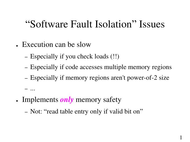 """Software Fault Isolation"" Issues"