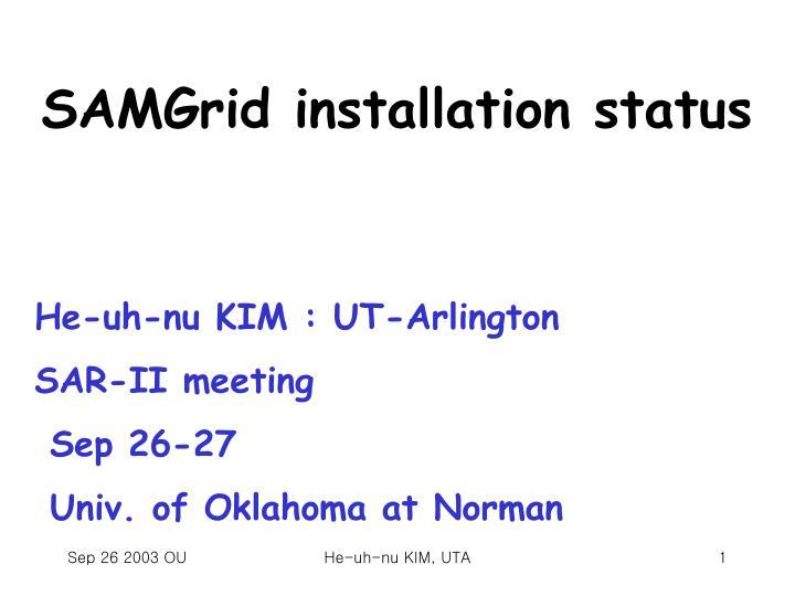 SAMGrid installation status