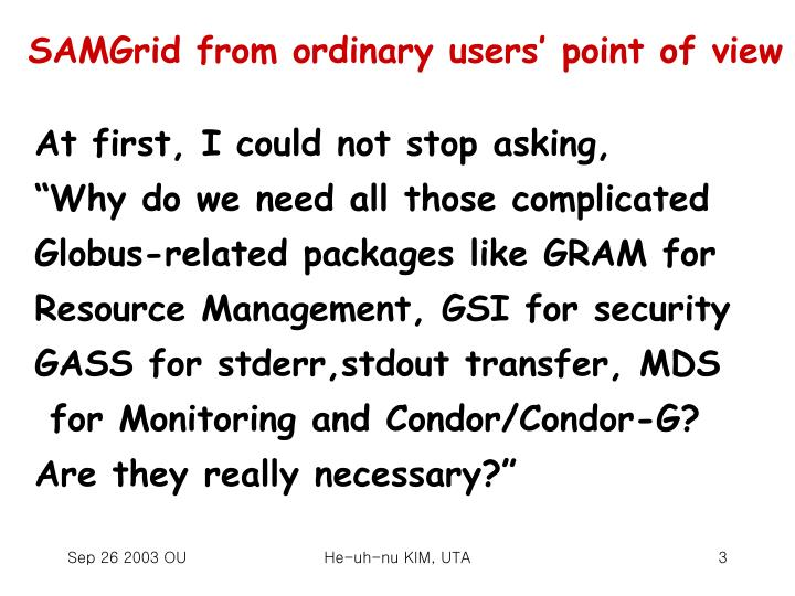 SAMGrid from ordinary users' point of view