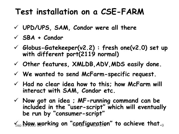Test installation on a CSE-FARM