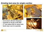 existing test area for single cavities