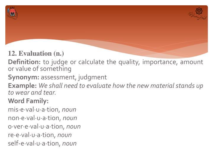 12. Evaluation (n.)