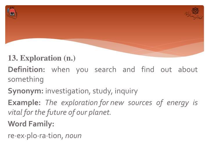 13. Exploration (n.)