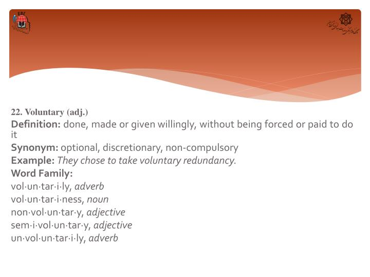 22. Voluntary (adj.)