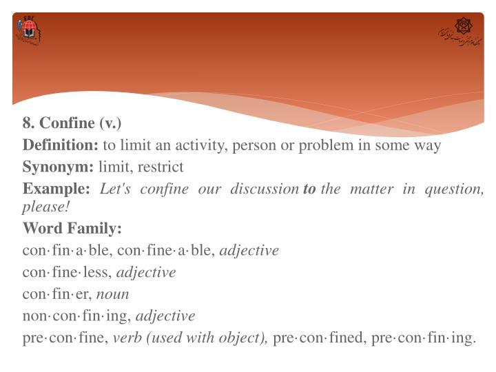 8. Confine (v.)