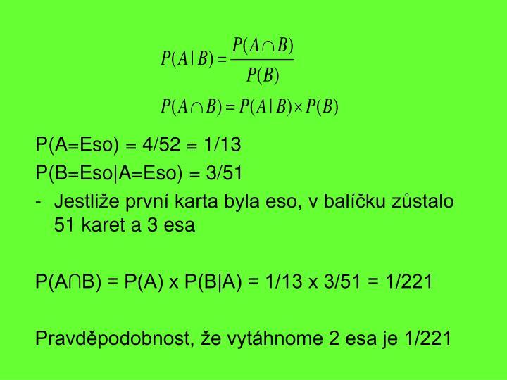 P(A=Eso) = 4/52 = 1/13