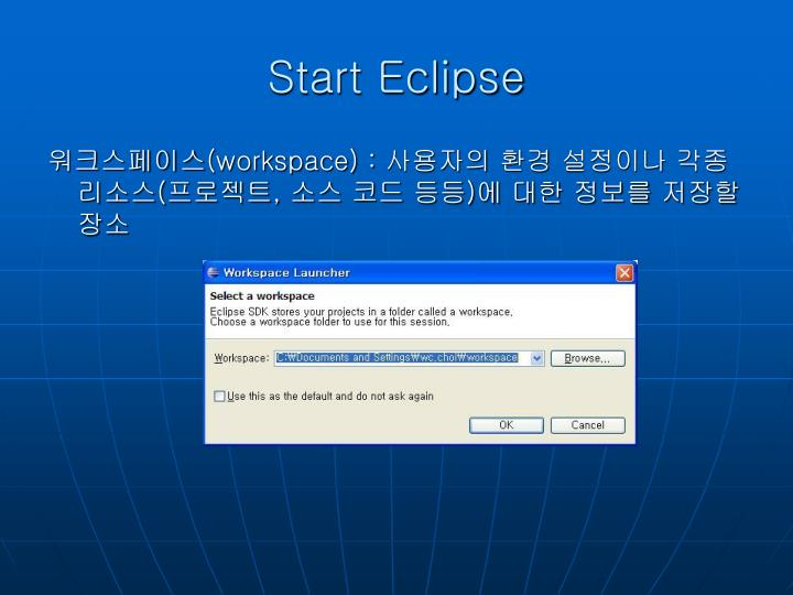 Start Eclipse