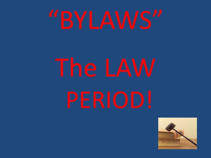 """BYLAWS"""