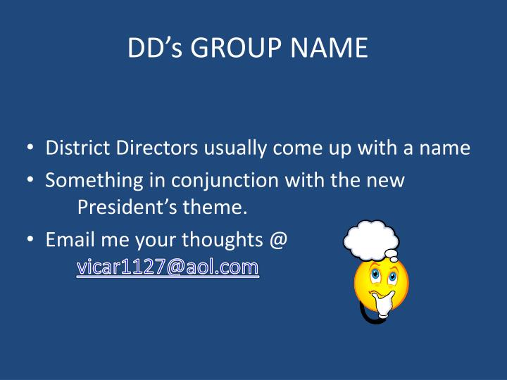 DD's GROUP NAME
