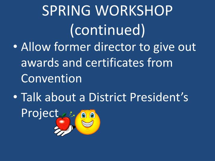 SPRING WORKSHOP (continued)