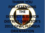 thank you for attending the district junior district director s 2012 gfwc florida orientation