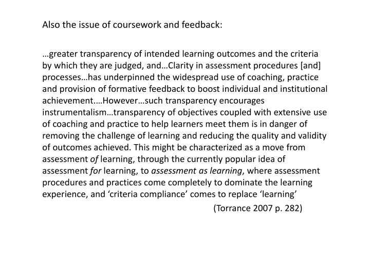 Also the issue of coursework and feedback: