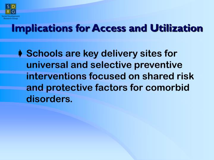 Implications for Access and Utilization
