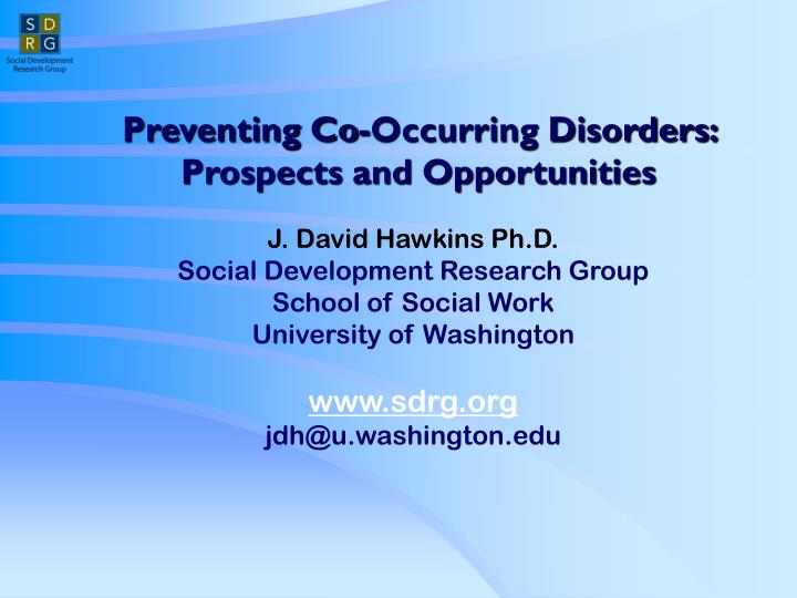 Preventing Co-Occurring Disorders: