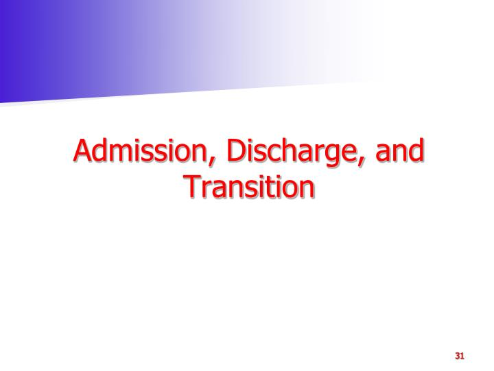 Admission, Discharge, and Transition