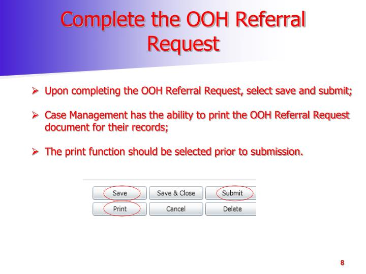 Complete the OOH Referral Request