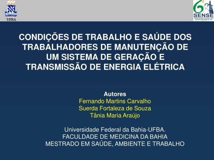 CONDIÇÕES DE TRABALHO E SAÚDE DOS TRABALHADORES DE MANUTENÇÃO DE UM SISTEMA DE GERAÇÃO E TRANSMISSÃO DE ENERGIA ELÉTRICA