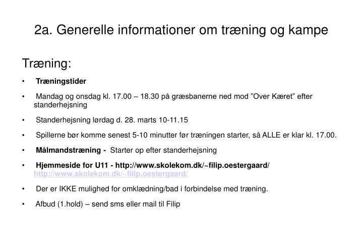 2a. Generelle informationer om træning og kampe