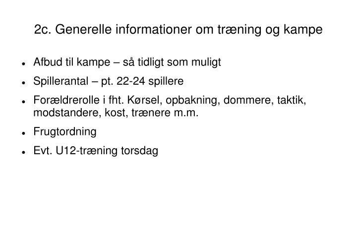 2c. Generelle informationer om træning og kampe