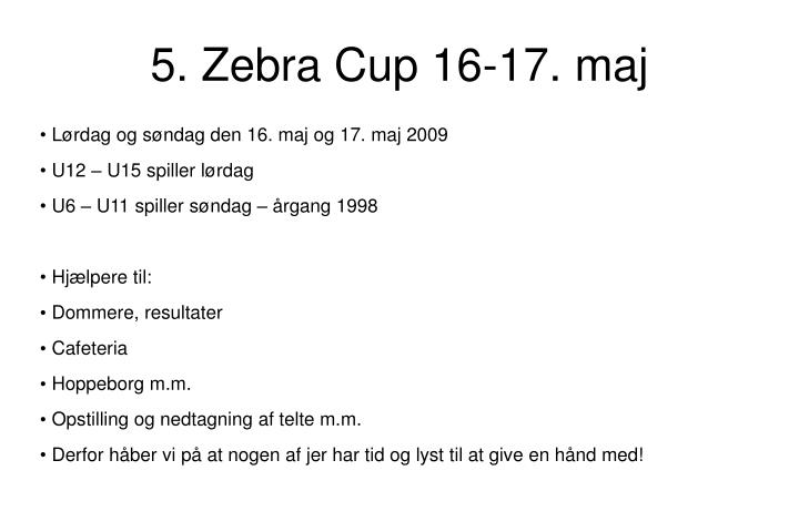 5. Zebra Cup 16-17. maj