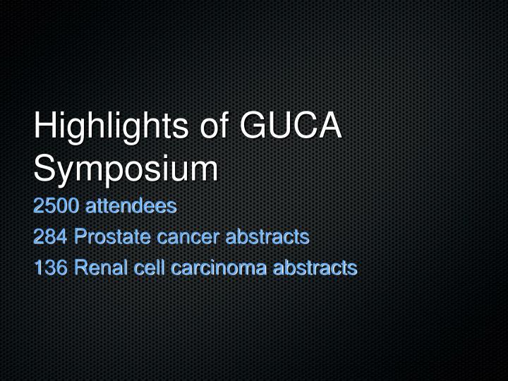 Highlights of GUCA Symposium