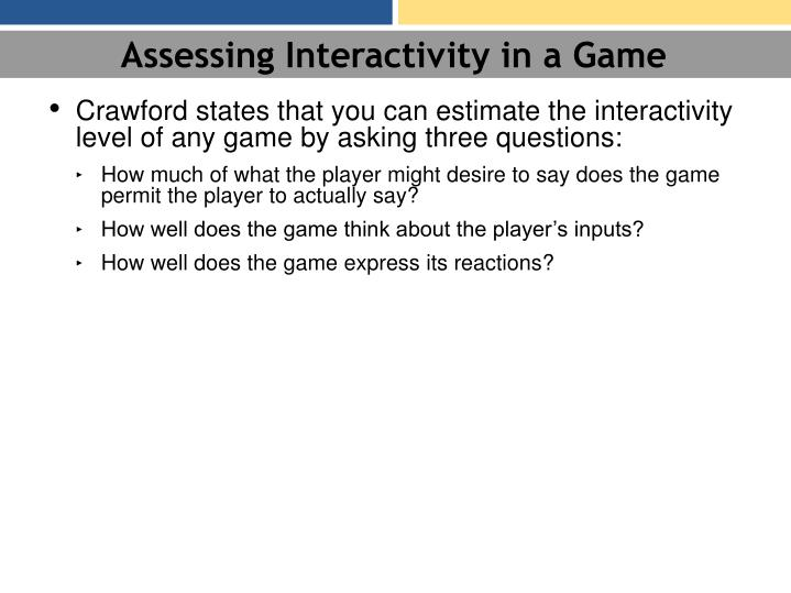 Assessing Interactivity in a Game
