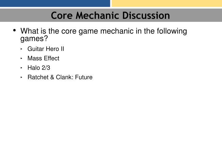 Core Mechanic Discussion