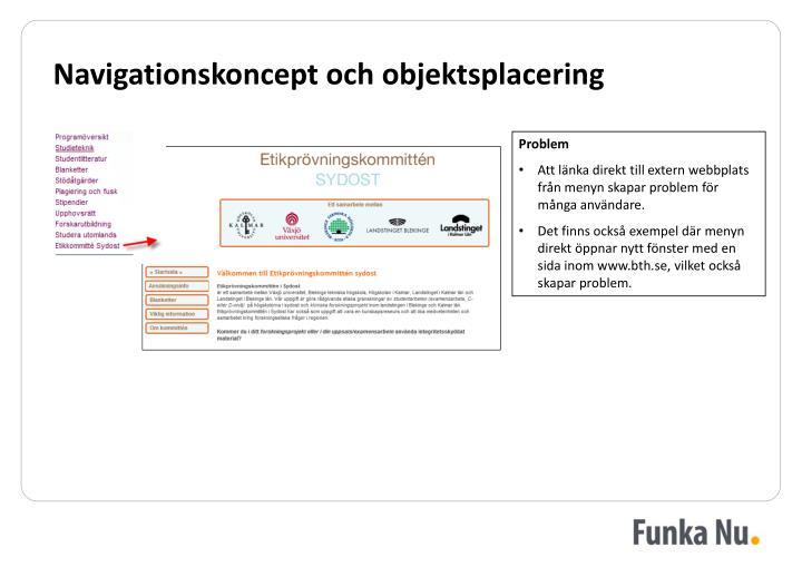Navigationskoncept och objektsplacering